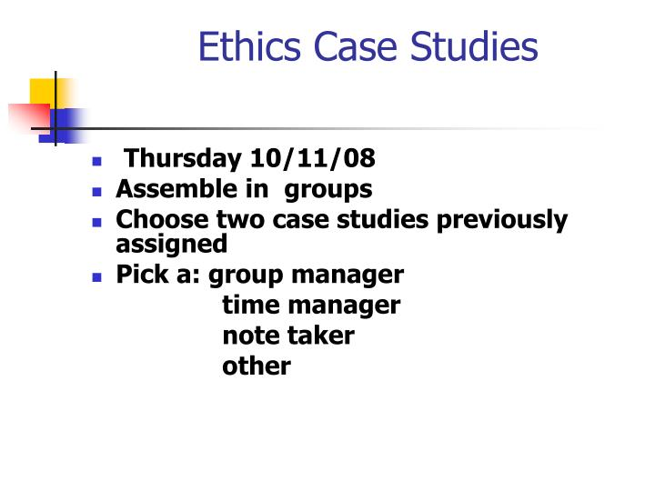 Ethics Case Studies