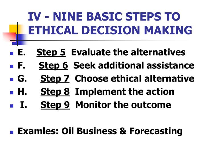 IV - NINE BASIC STEPS TO  ETHICAL DECISION MAKING