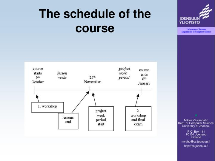 The schedule of the course