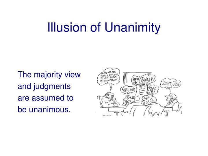 Illusion of Unanimity