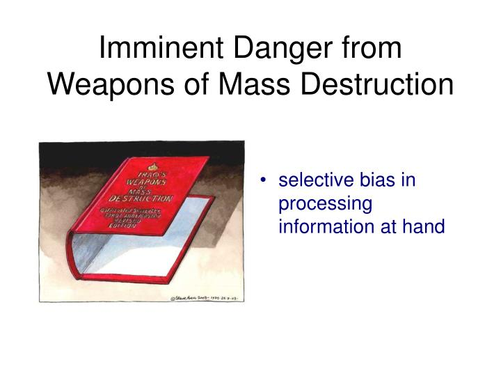 Imminent Danger from Weapons of Mass Destruction