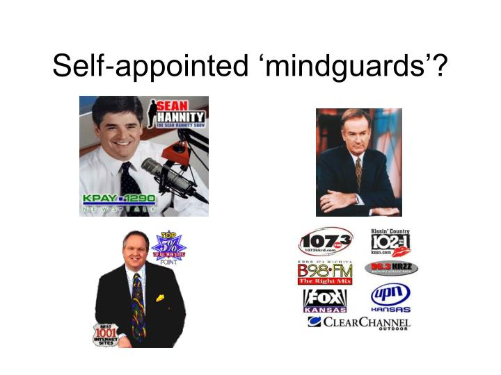 Self-appointed 'mindguards'?