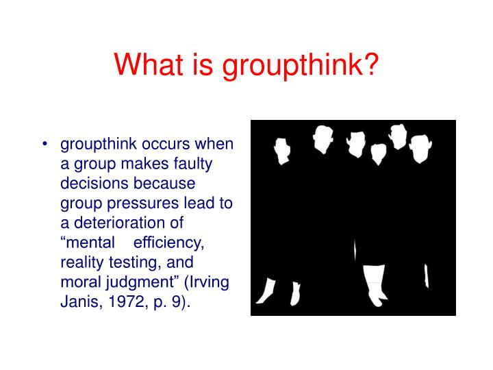 What is groupthink