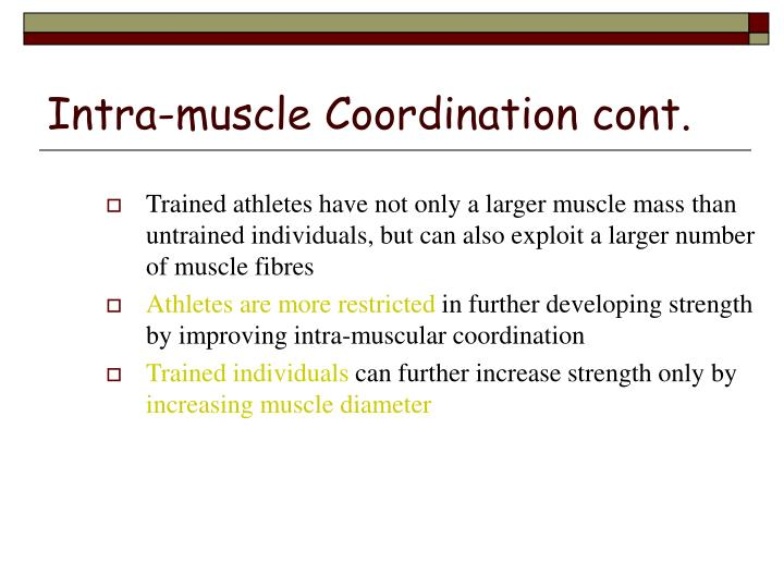 Intra-muscle Coordination cont.