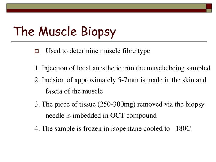 The Muscle Biopsy