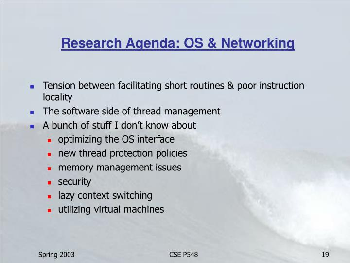 Research Agenda: OS & Networking