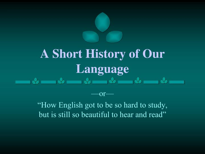 A Short History of Our Language