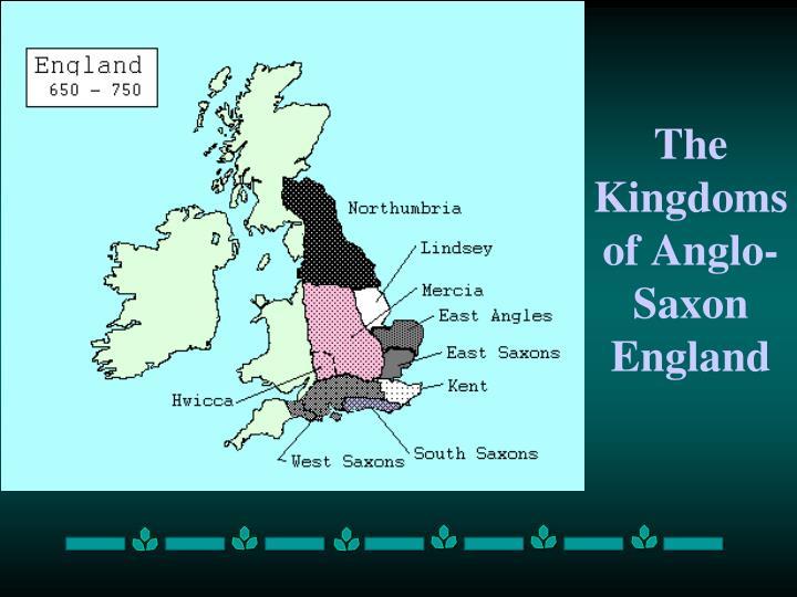 The Kingdoms of Anglo-Saxon England