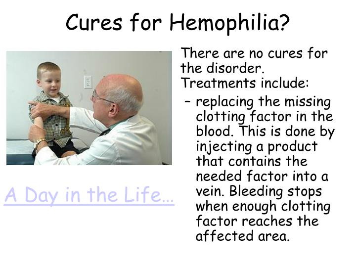 Cures for Hemophilia?