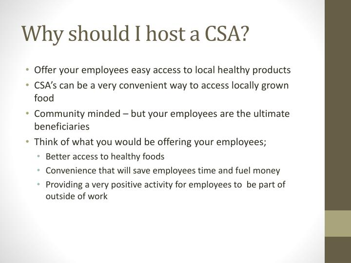 Why should I host a CSA?
