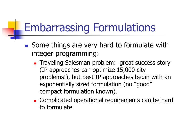 Embarrassing Formulations