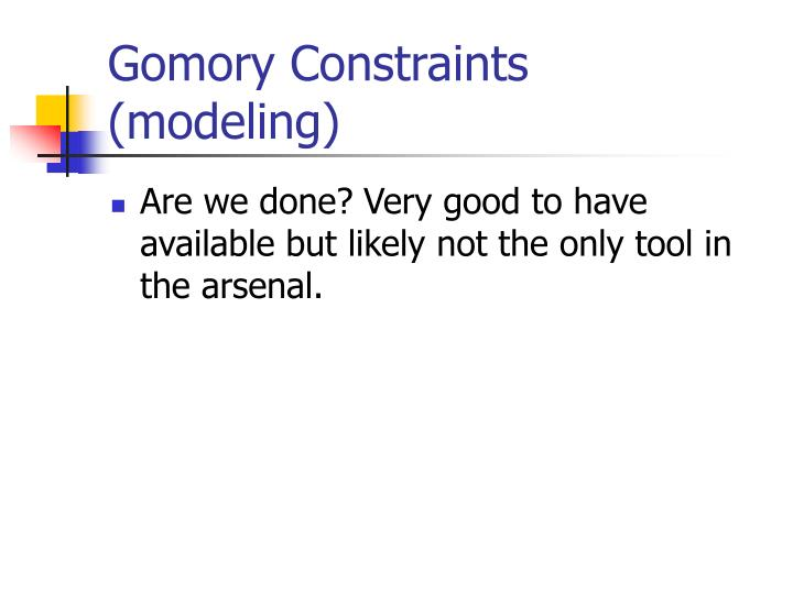 Gomory Constraints (modeling)