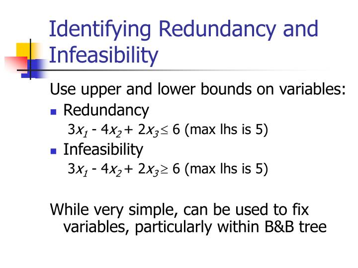 Identifying Redundancy and Infeasibility