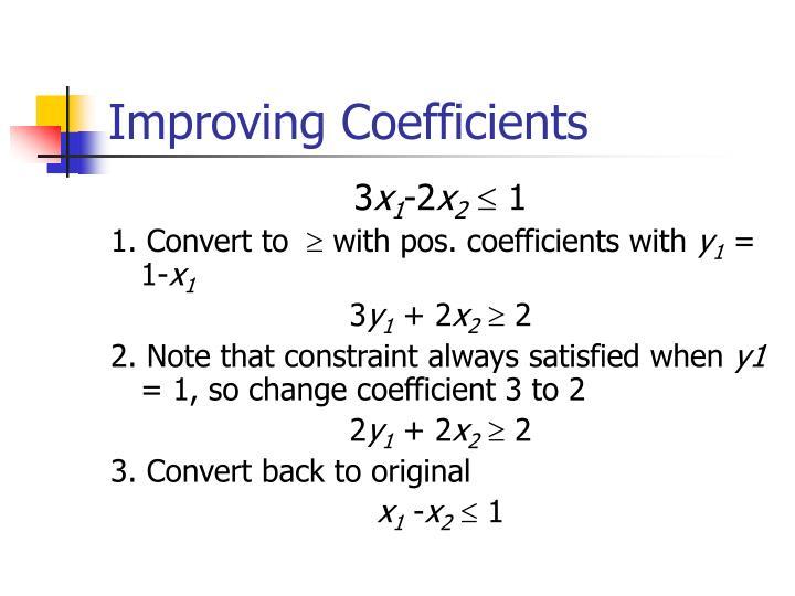 Improving Coefficients