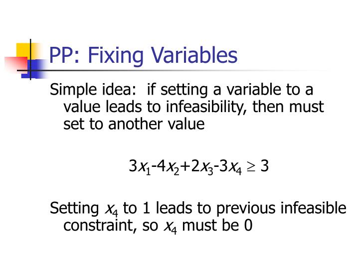 PP: Fixing Variables