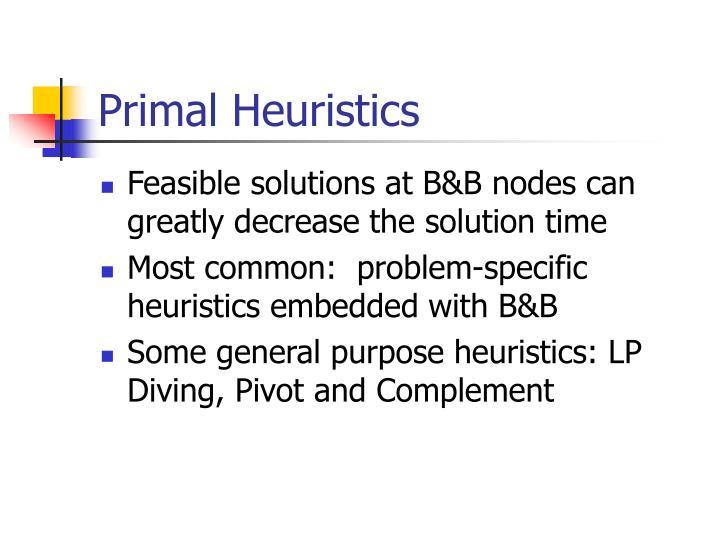 Primal Heuristics