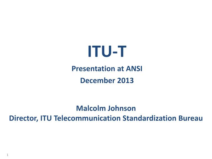 Malcolm johnson director itu telecommunication standardization bureau