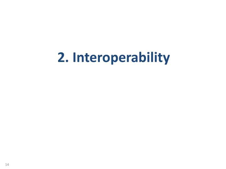 2. Interoperability