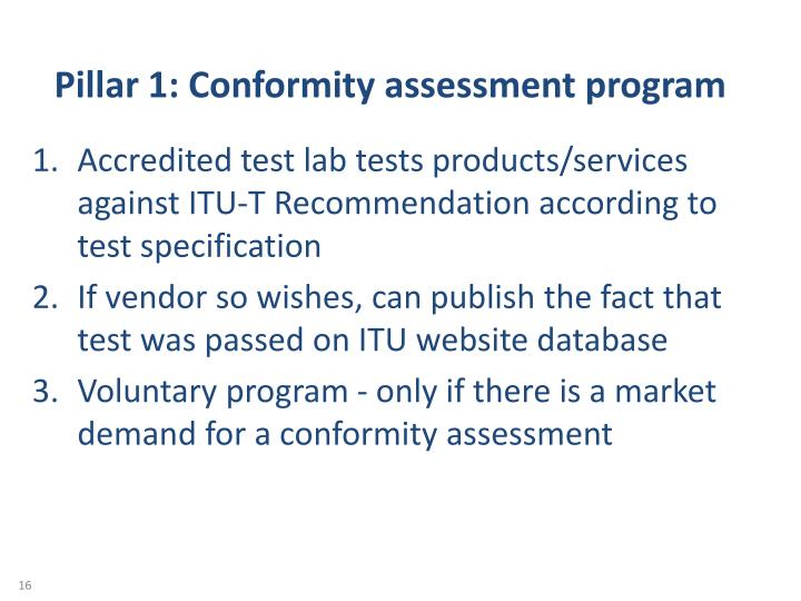 Pillar 1: Conformity assessment program