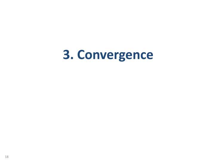 3. Convergence