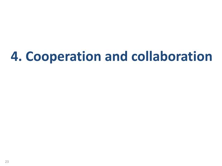 4. Cooperation and collaboration
