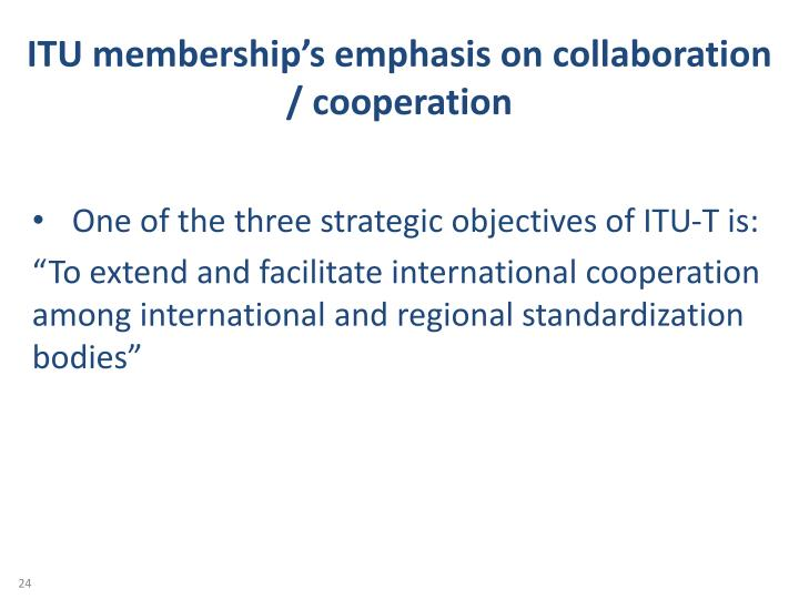 ITU membership's emphasis on collaboration / cooperation