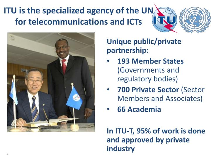 ITU is the specialized agency of the UN for telecommunications and ICTs