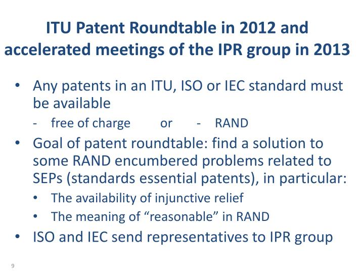 ITU Patent Roundtable in 2012 and accelerated meetings of the IPR group in 2013