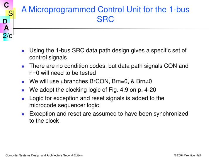 A Microprogrammed Control Unit for the 1-bus SRC