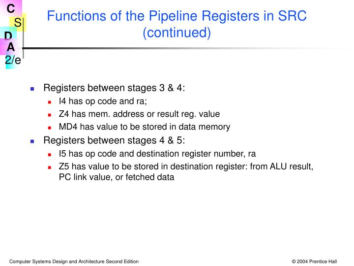 Functions of the Pipeline Registers in SRC (continued)