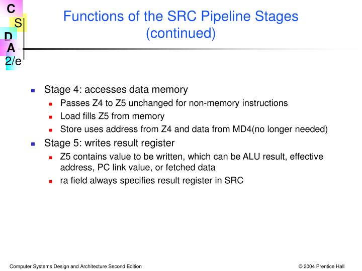 Functions of the SRC Pipeline Stages (continued)