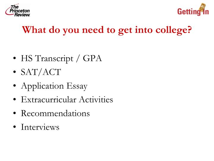 What do you need to get into college?