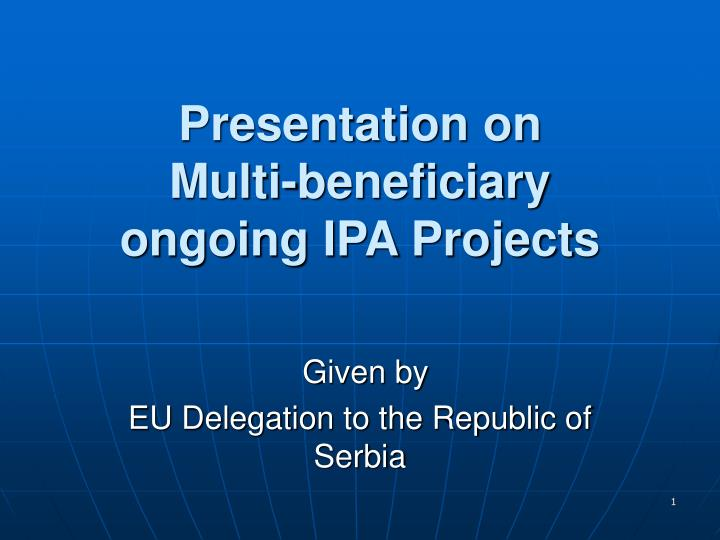 Presentation on multi beneficiary ongoing ipa projects