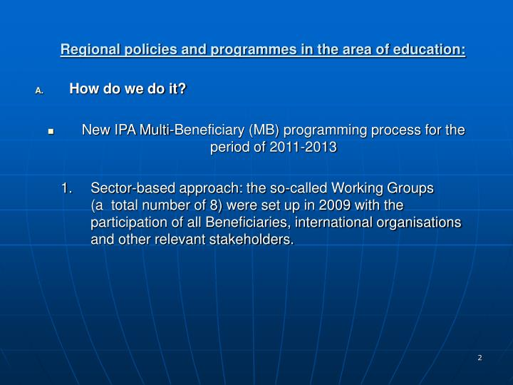 Regional policies and programmes in the area of education: