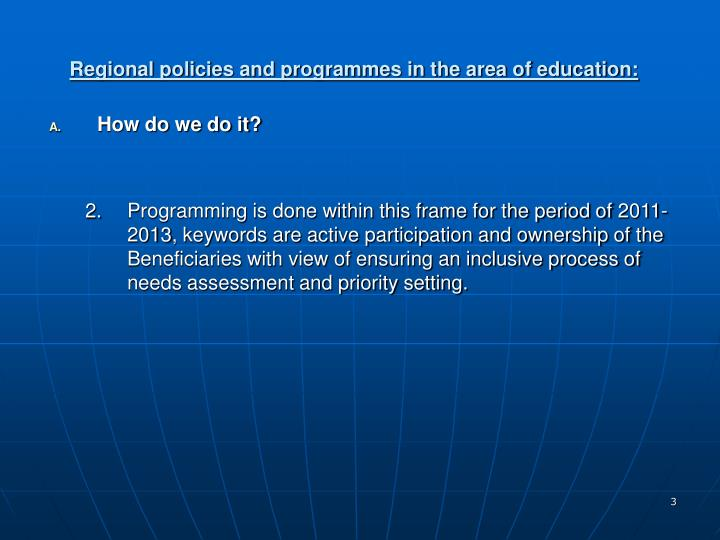 Regional policies and programmes in the area of education1