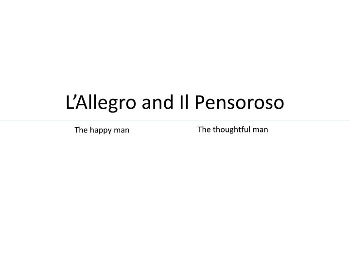 L'Allegro and Il Pensoroso