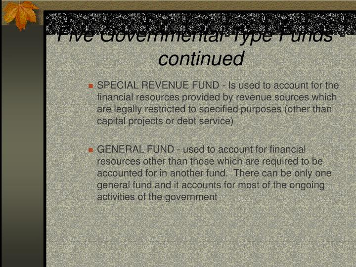 Five Governmental-Type Funds - continued