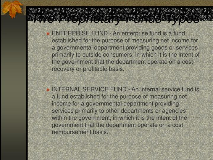 Two Proprietary Funds Types