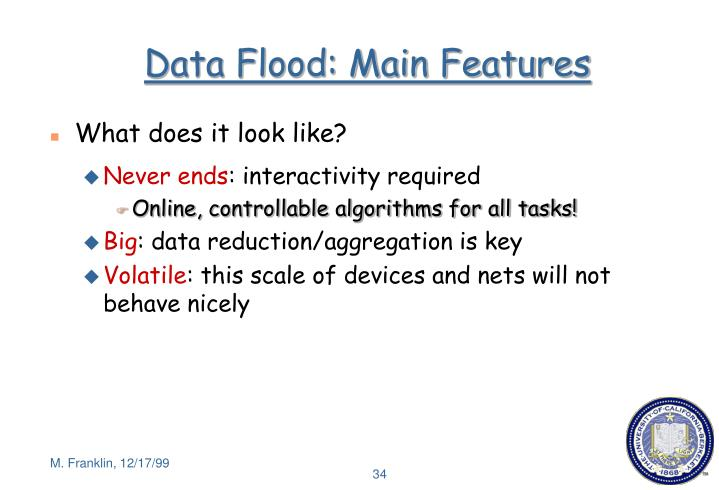 Data Flood: Main Features