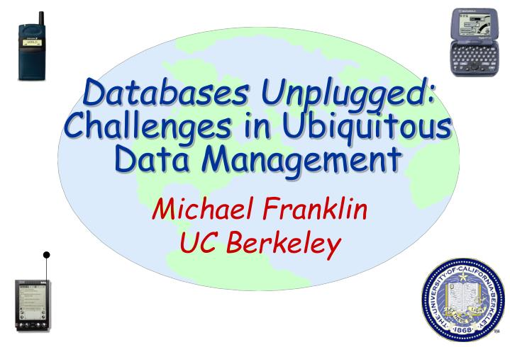 Databases unplugged challenges in ubiquitous data management