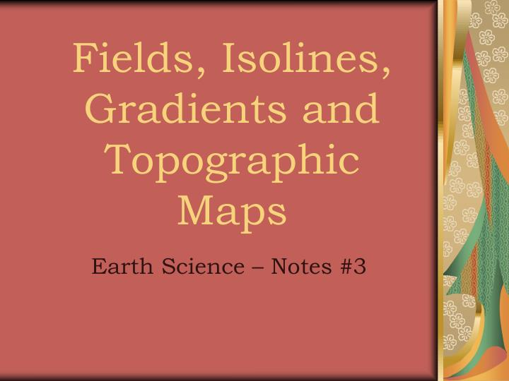 Fields isolines gradients and topographic maps