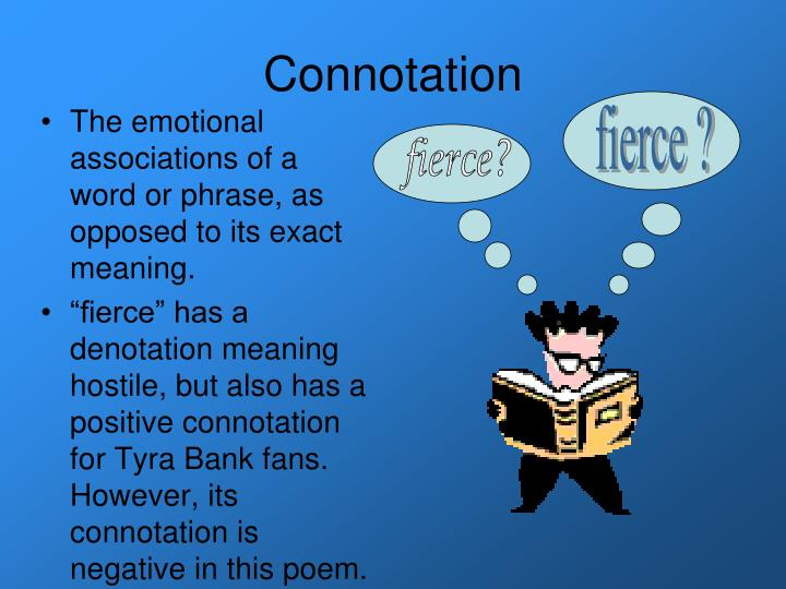 denotaiton and connotation presentation Denotation is a literal meaning or the dictionary definition its exactly what you  say connotation is when you mean something else or when something might be .