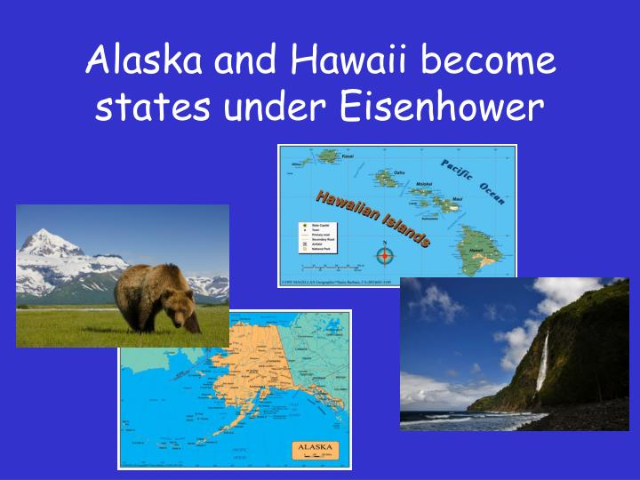 Alaska and Hawaii become states under Eisenhower