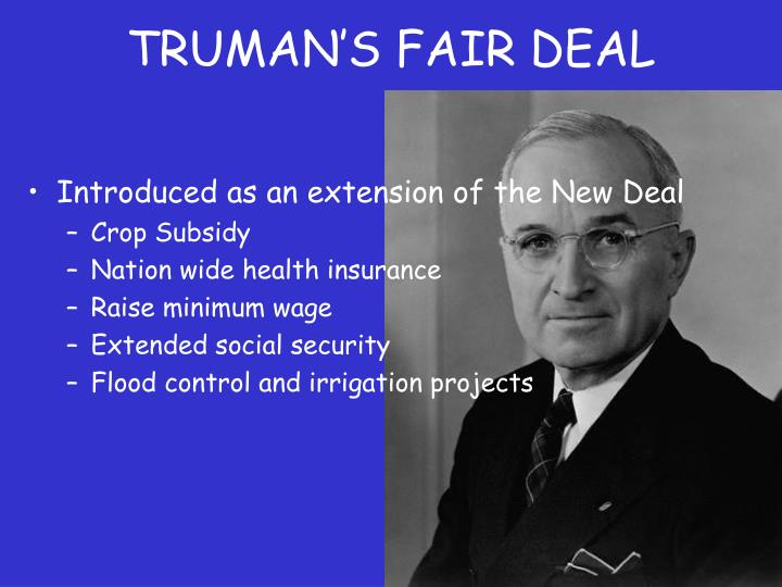 Introduced as an extension of the New Deal