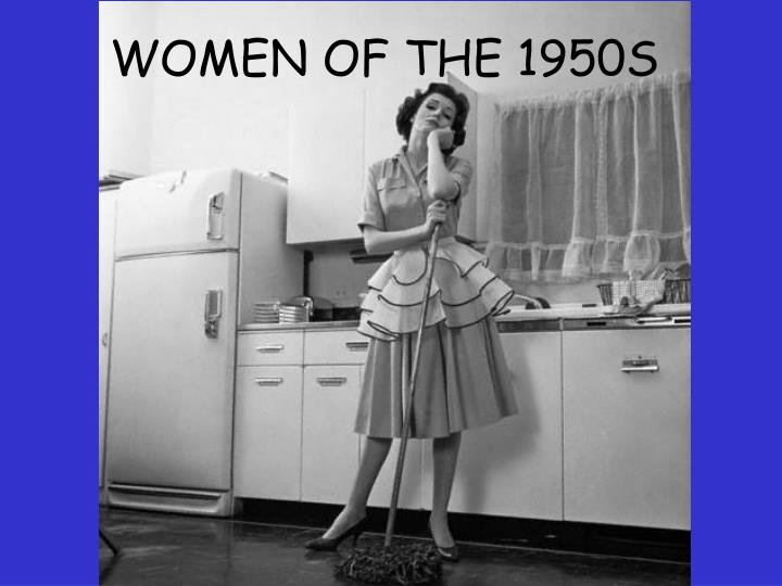 WOMEN OF THE 1950S