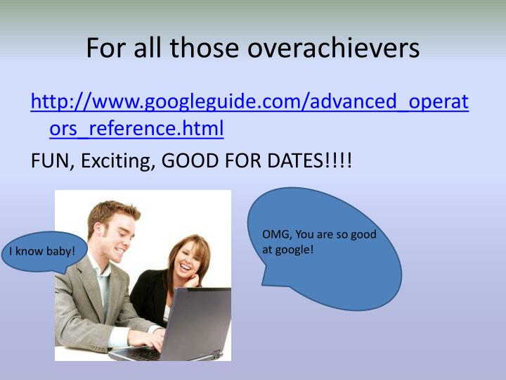 For all those overachievers