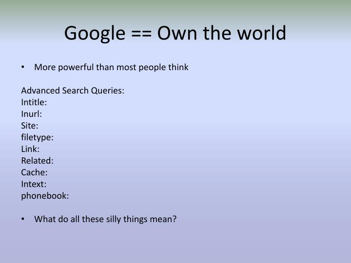 Google == Own the world