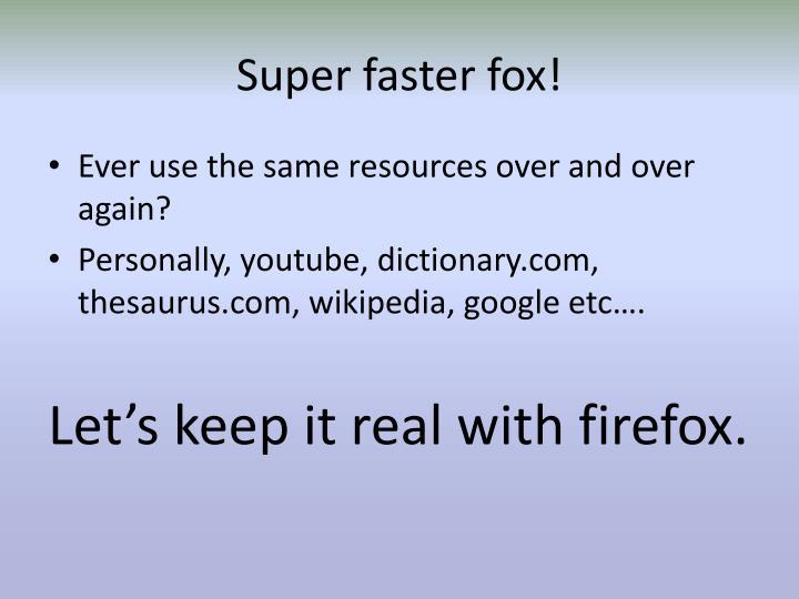 Super faster fox!