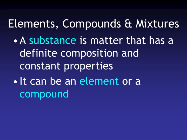 Elements compounds mixtures