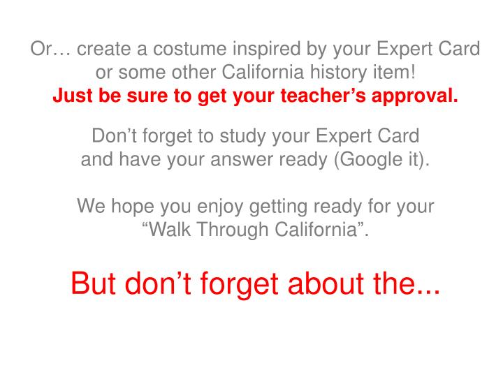 Or… create a costume inspired by your Expert Card or some other California history item!